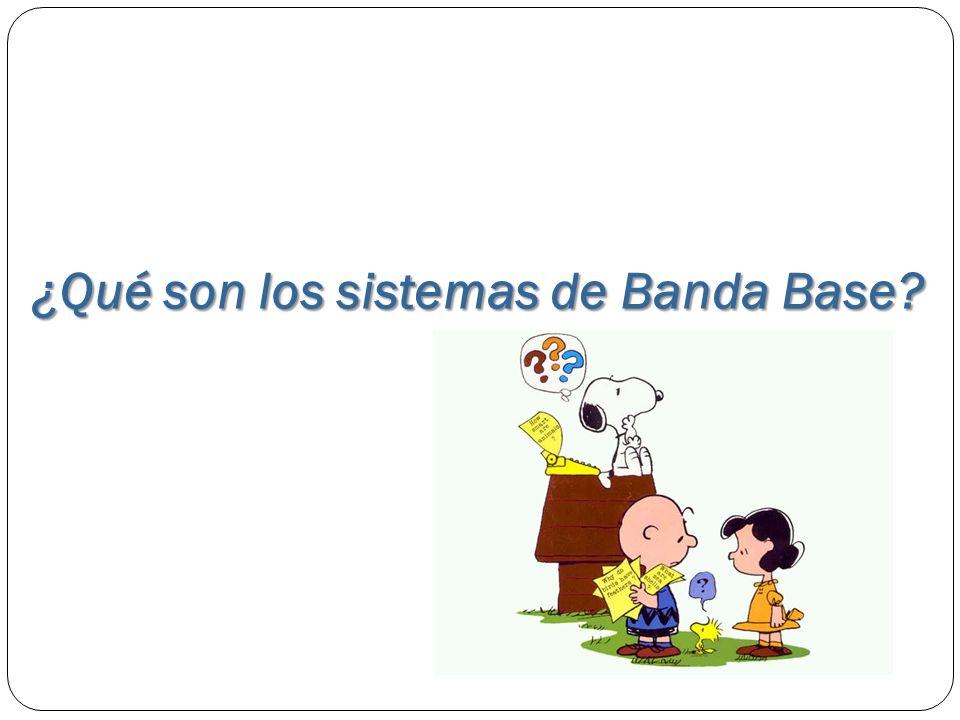¿Qué son los sistemas de Banda Base