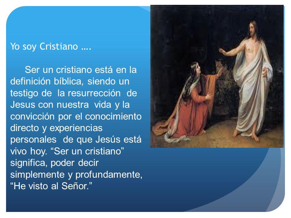 Yo soy Cristiano ….