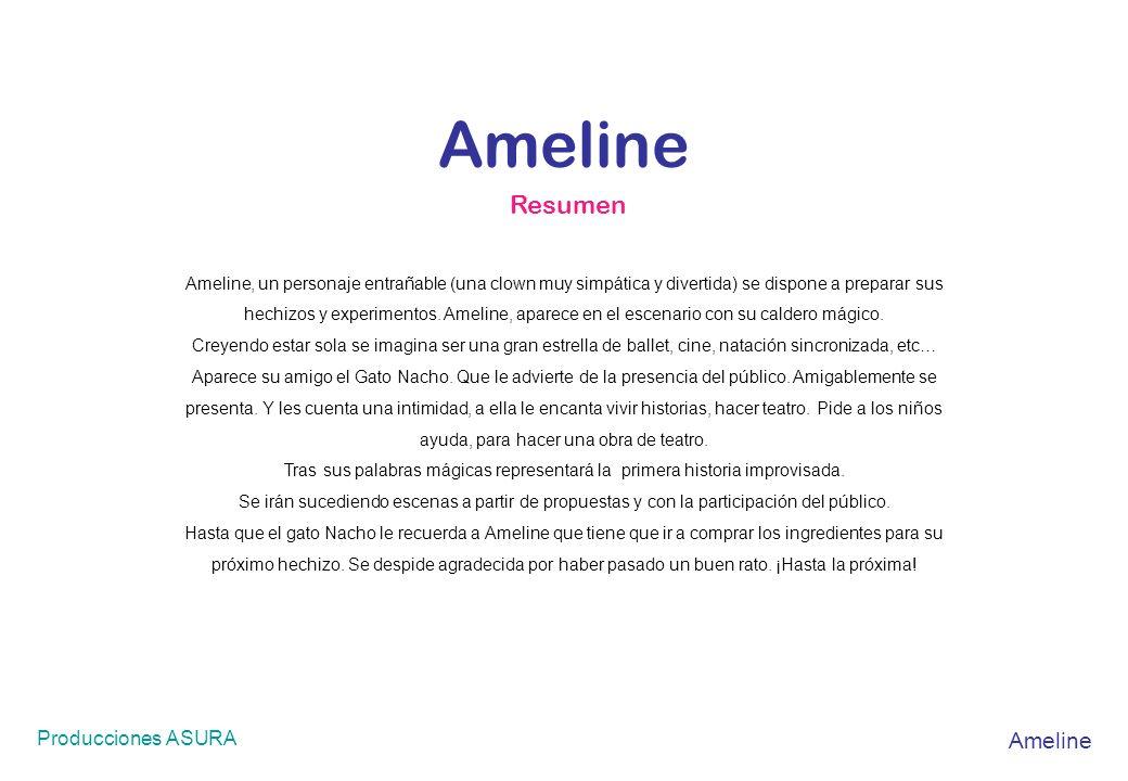 Ameline Resumen Ameline Producciones ASURA