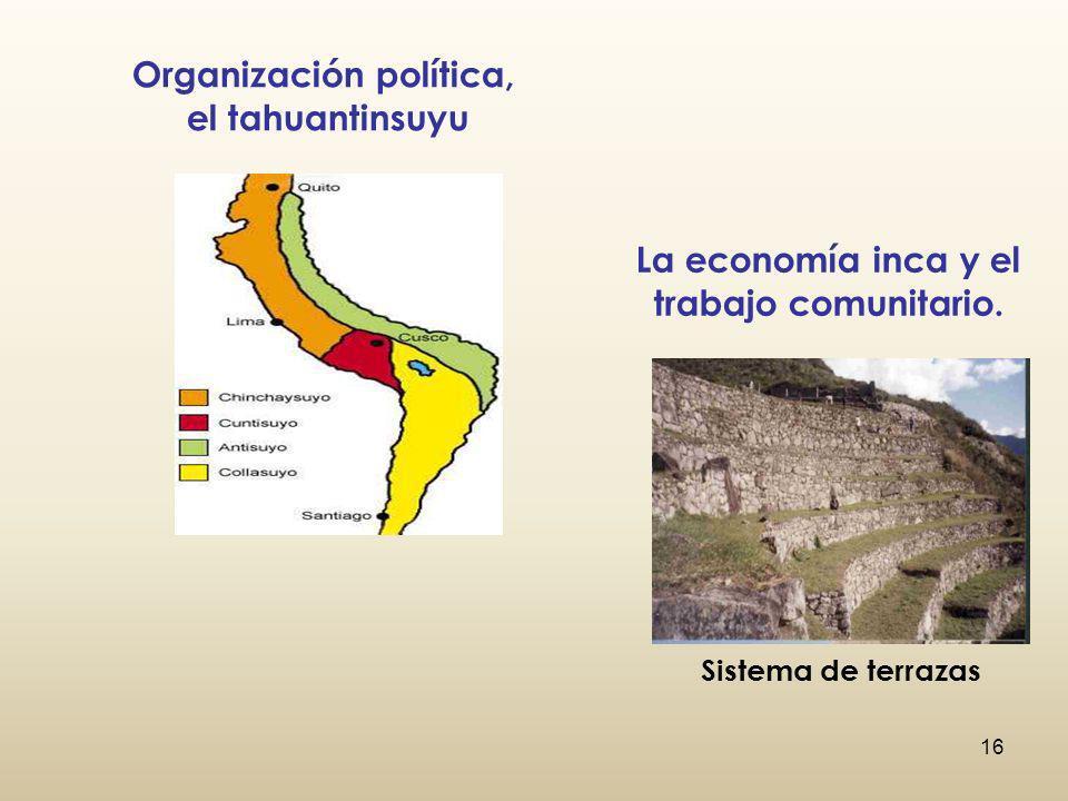 Organización política, La economía inca y el trabajo comunitario.