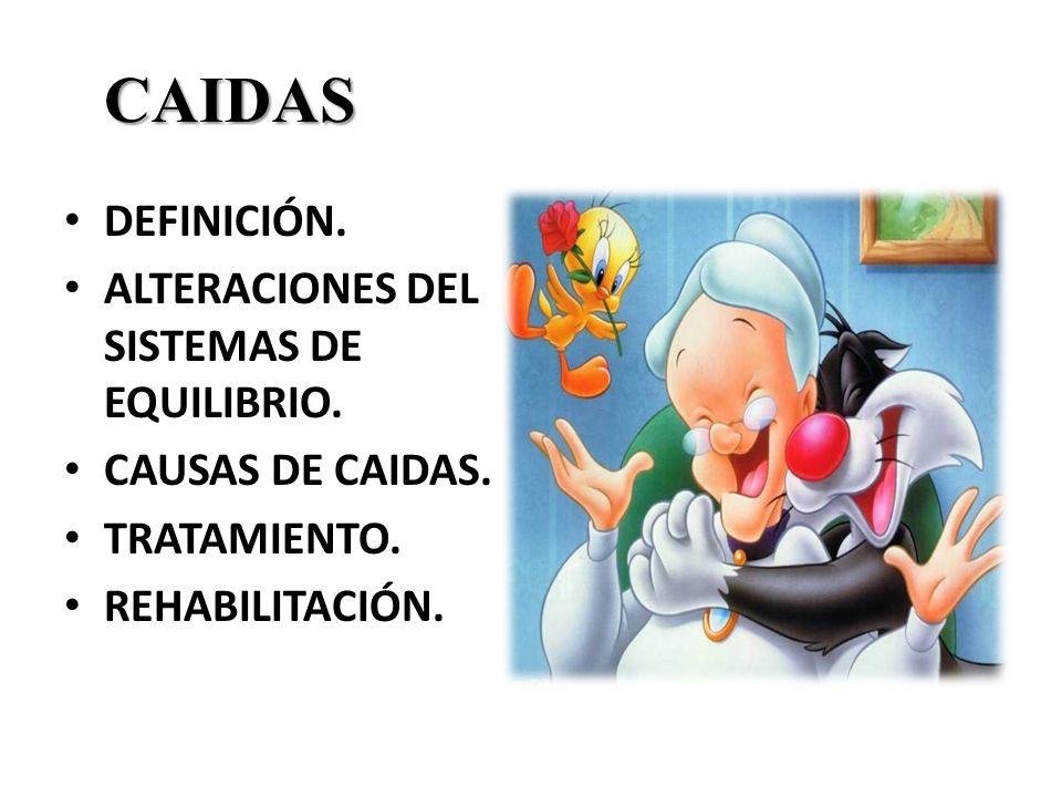 CAIDAS DEFINICIÓN. ALTERACIONES DEL SISTEMAS DE EQUILIBRIO.