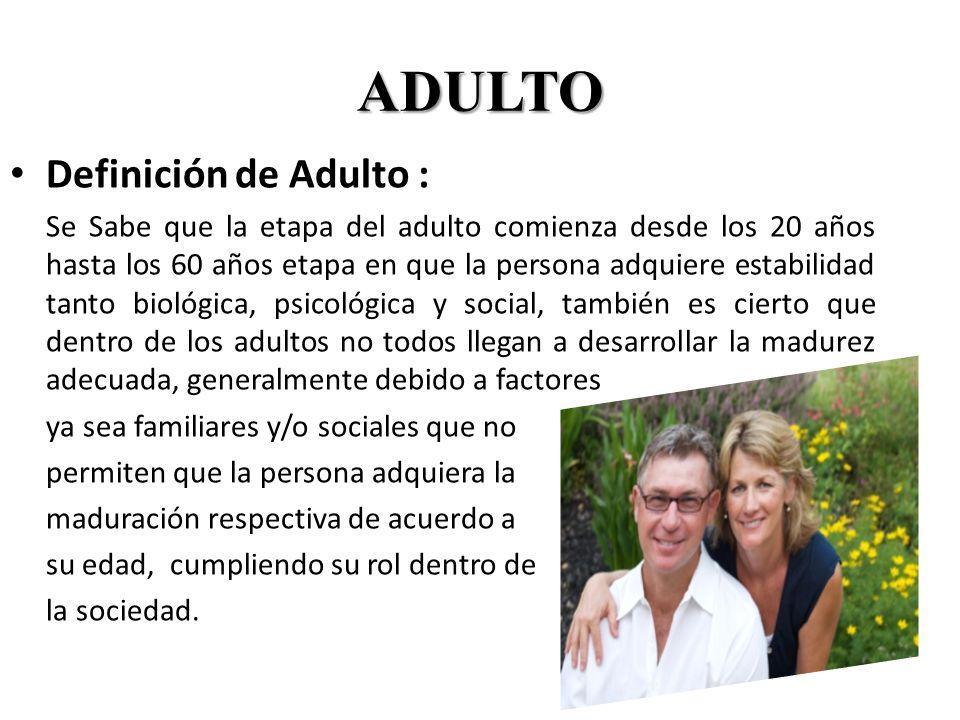 ADULTO Definición de Adulto :