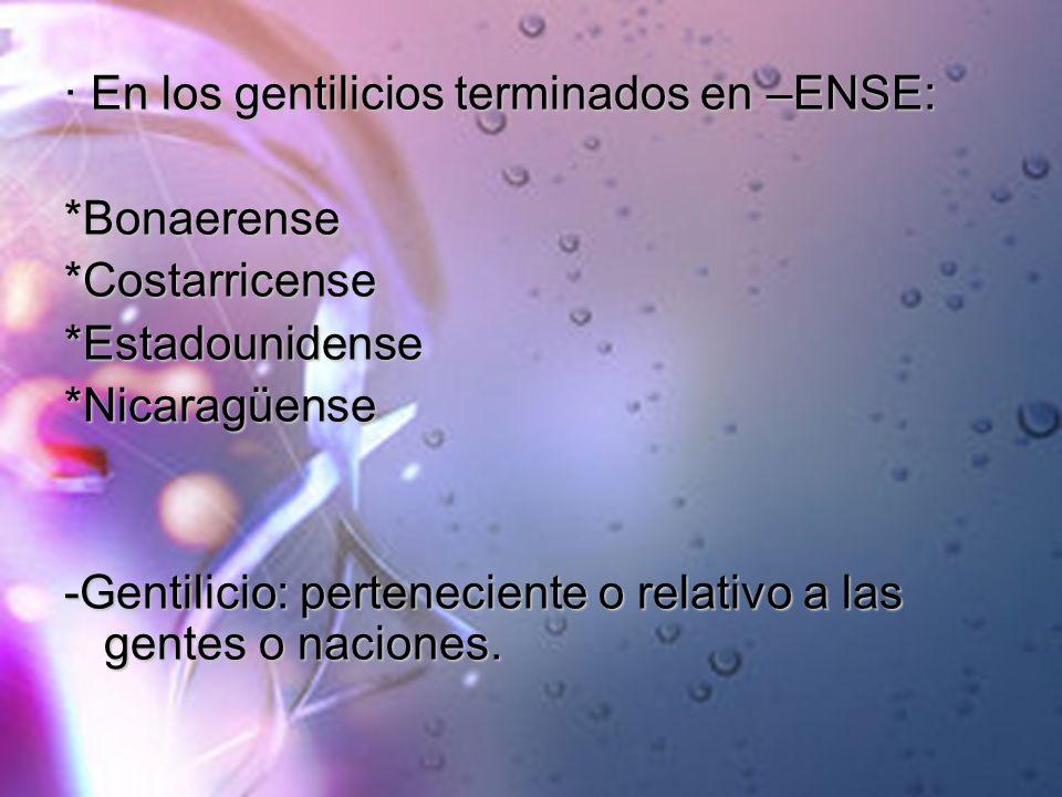 · En los gentilicios terminados en –ENSE: