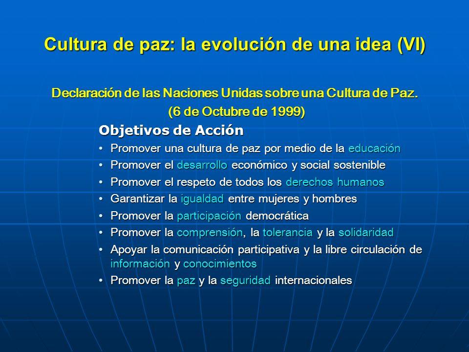 Cultura de paz: la evolución de una idea (VI)