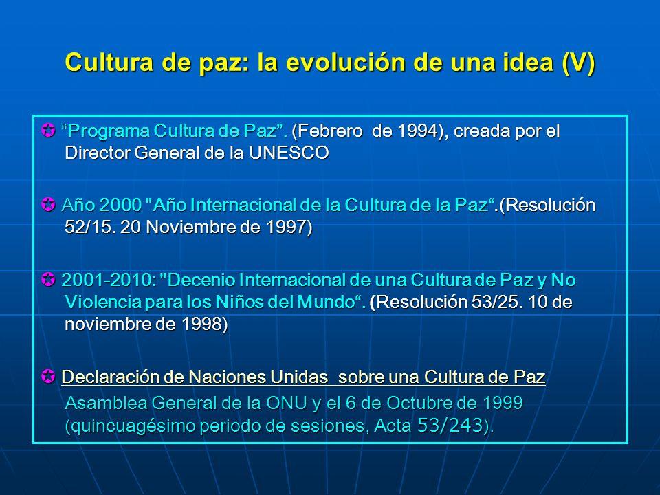 Cultura de paz: la evolución de una idea (V)
