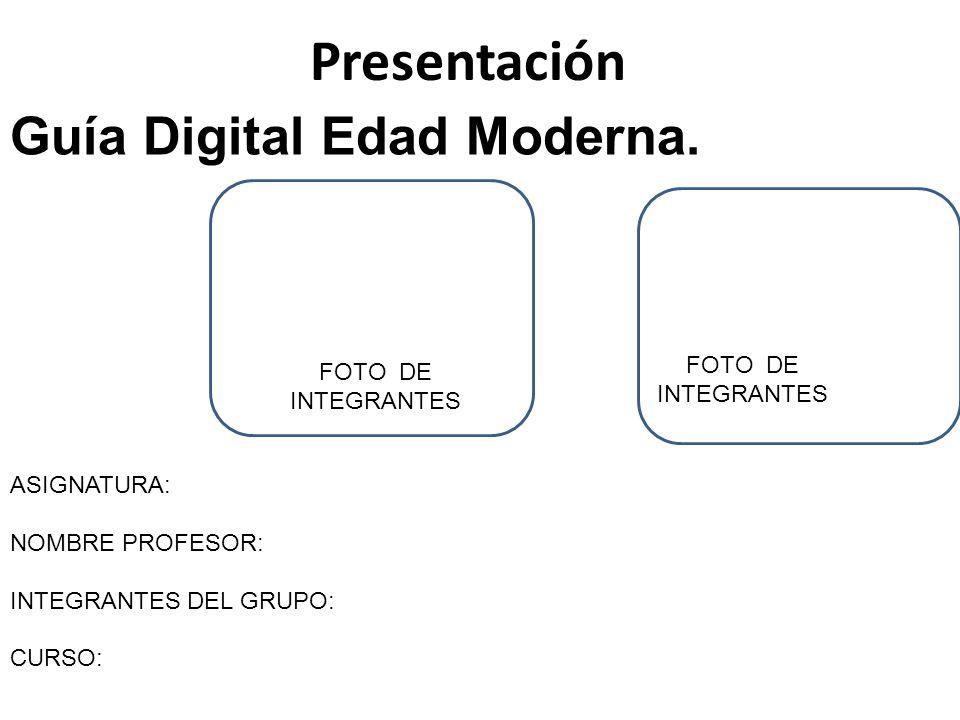 Presentación Guía Digital Edad Moderna. FOTO DE INTEGRANTES