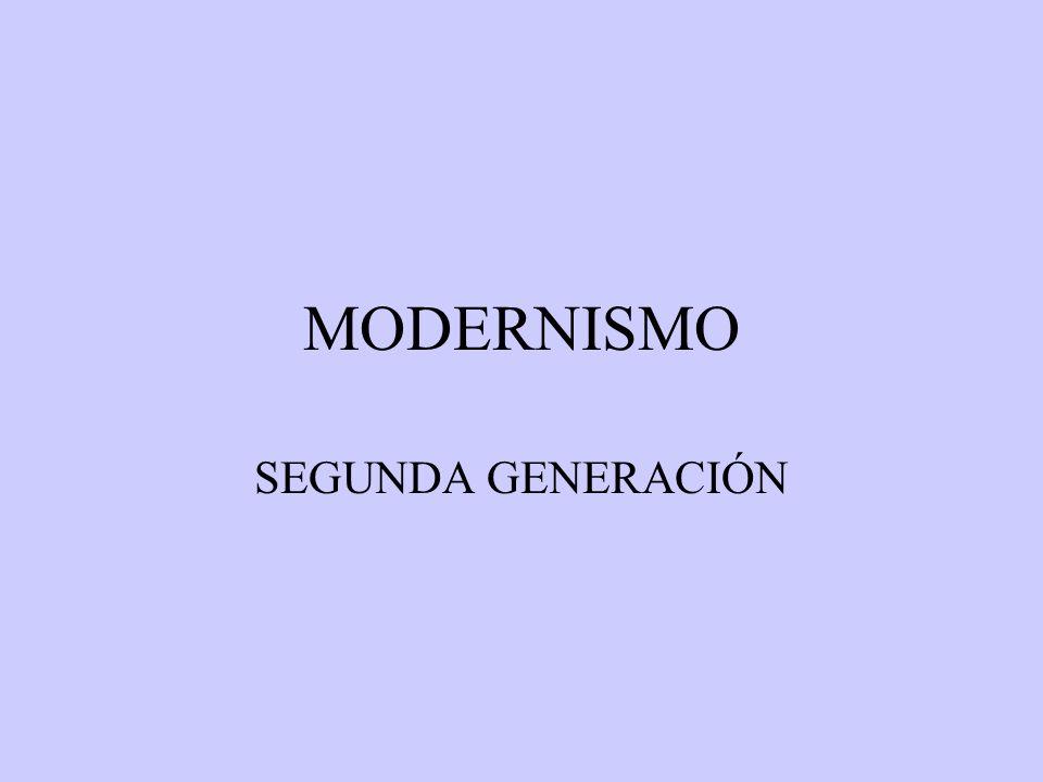 MODERNISMO SEGUNDA GENERACIÓN
