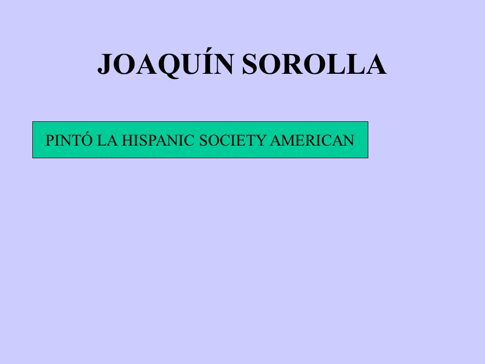 PINTÓ LA HISPANIC SOCIETY AMERICAN