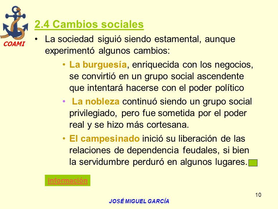 2.4 Cambios sociales La sociedad siguió siendo estamental, aunque experimentó algunos cambios: