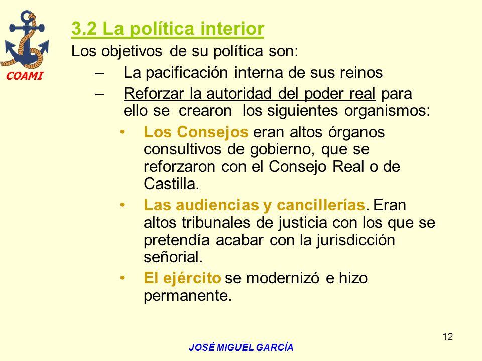 3.2 La política interior Los objetivos de su política son: