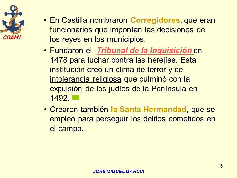 En Castilla nombraron Corregidores, que eran funcionarios que imponían las decisiones de los reyes en los municipios.