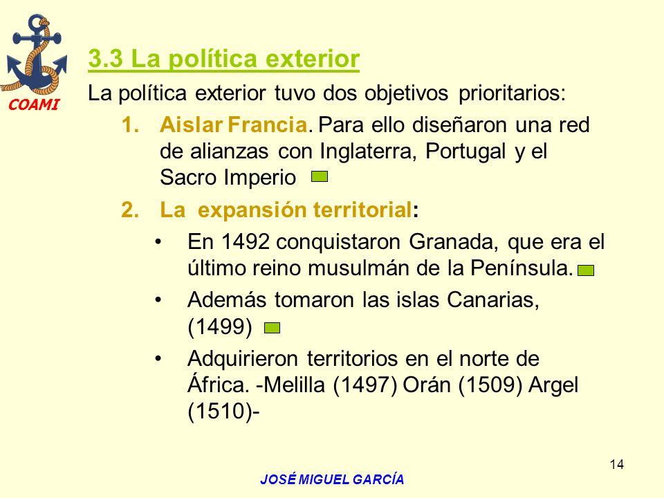3.3 La política exterior La política exterior tuvo dos objetivos prioritarios:
