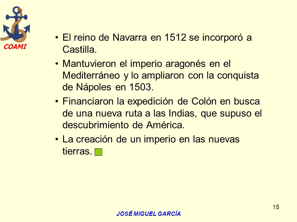 El reino de Navarra en 1512 se incorporó a Castilla.