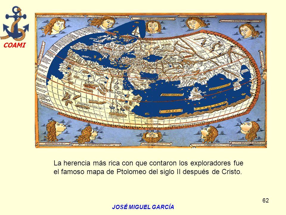 La herencia más rica con que contaron los exploradores fue el famoso mapa de Ptolomeo del siglo II después de Cristo.