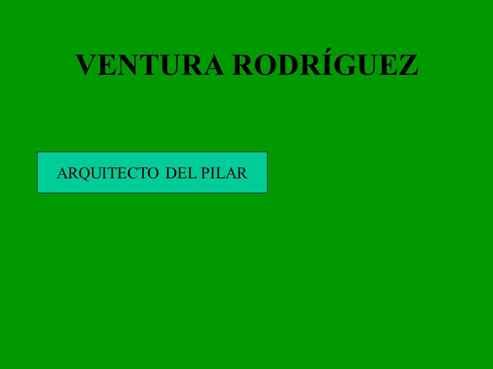 VENTURA RODRÍGUEZ ARQUITECTO DEL PILAR
