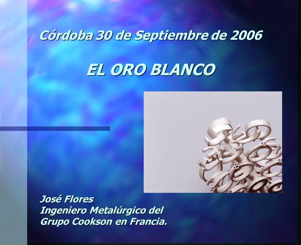 Córdoba 30 de Septiembre de 2006 EL ORO BLANCO