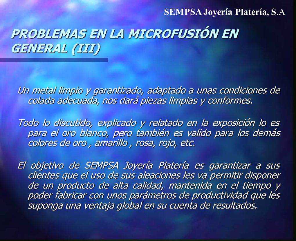 PROBLEMAS EN LA MICROFUSIÓN EN GENERAL (III)