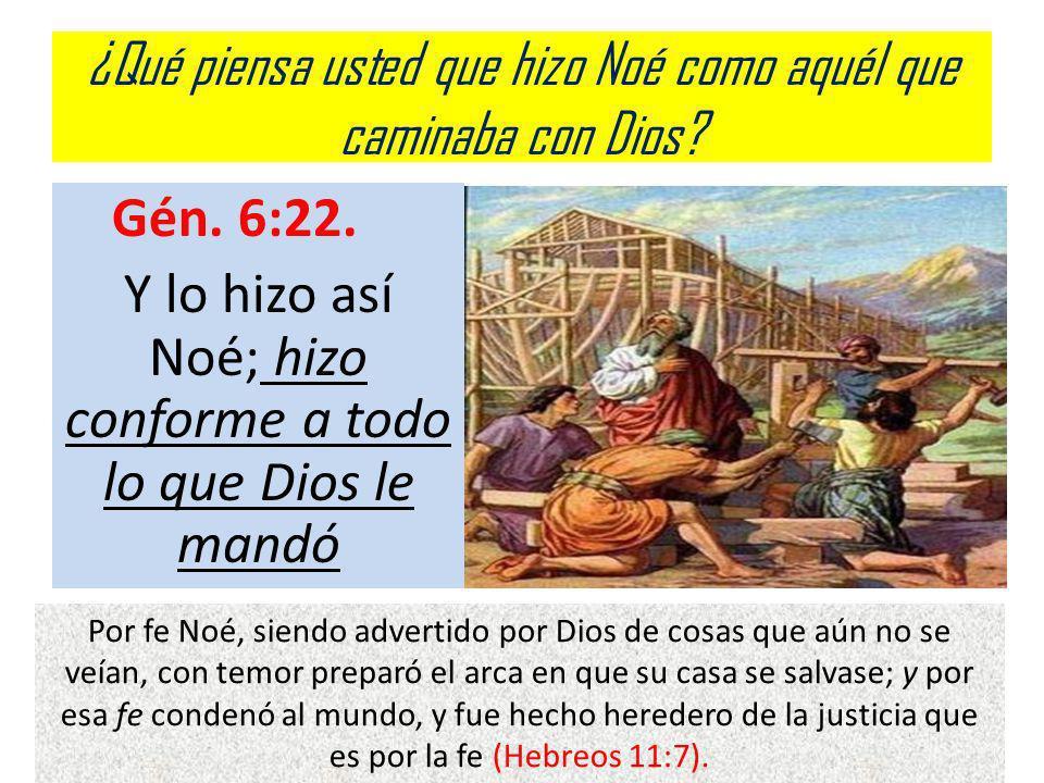 ¿Qué piensa usted que hizo Noé como aquél que caminaba con Dios