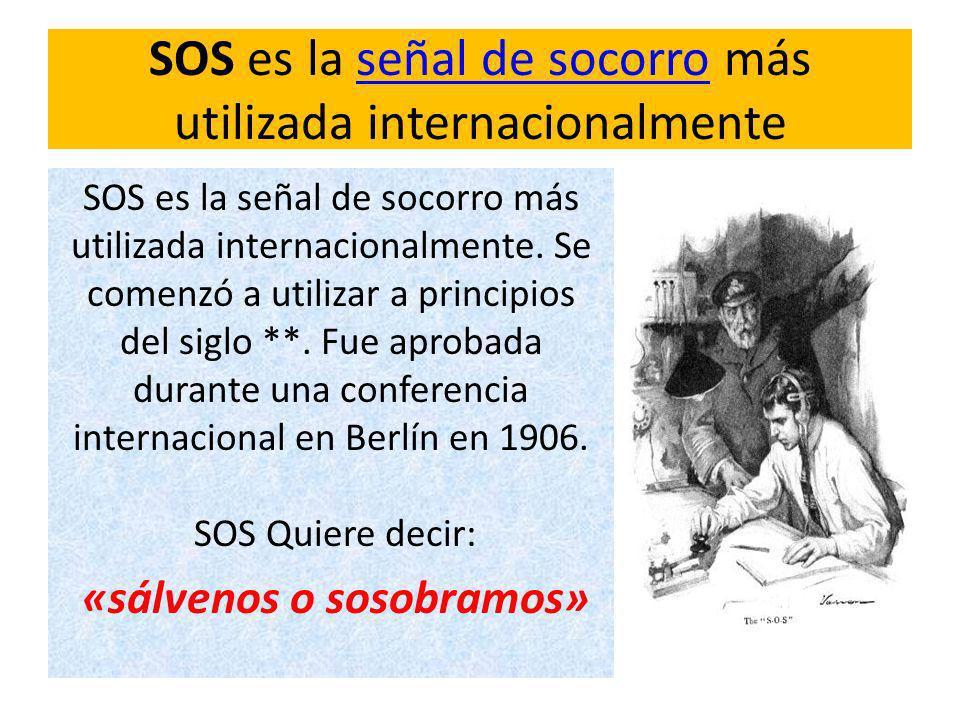 SOS es la señal de socorro más utilizada internacionalmente