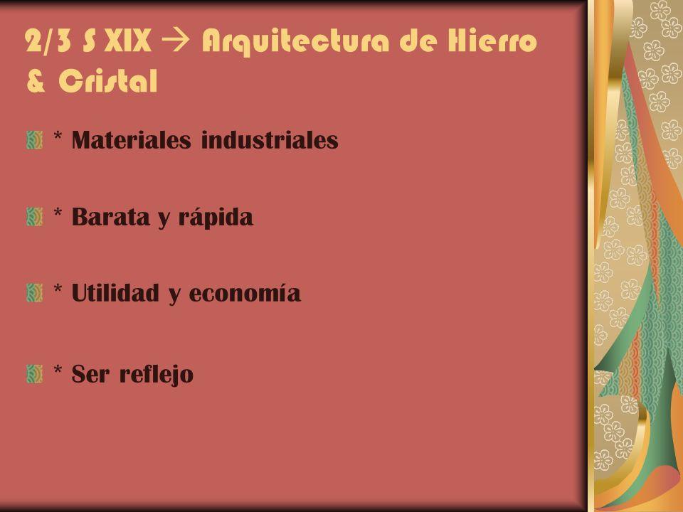 2/3 S XIX  Arquitectura de Hierro & Cristal