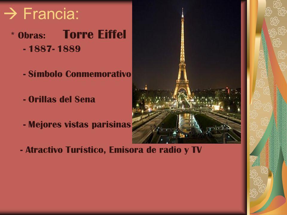  Francia: * Obras: Torre Eiffel - 1887- 1889 - Símbolo Conmemorativo