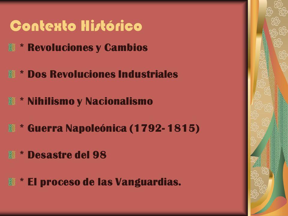 Contexto Histórico * Revoluciones y Cambios