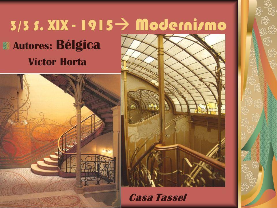 3/3 S. XIX - 1915 Modernismo Autores: Bélgica Víctor Horta
