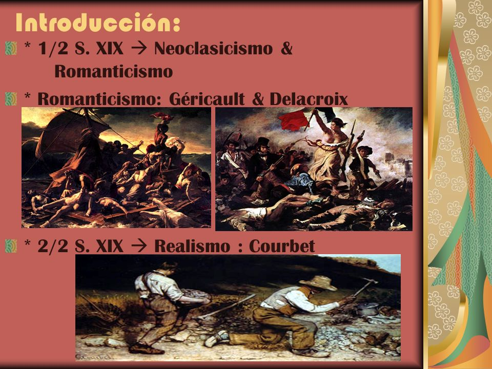 Introducción: * 1/2 S. XIX  Neoclasicismo & Romanticismo