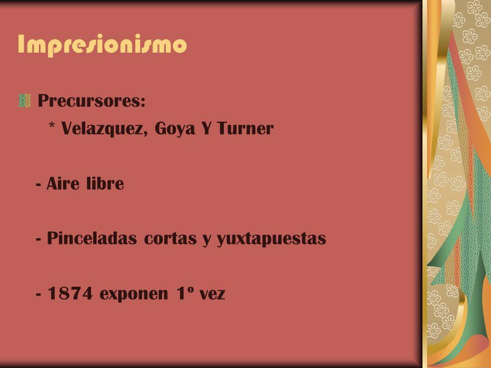 Impresionismo Precursores: * Velazquez, Goya Y Turner - Aire libre