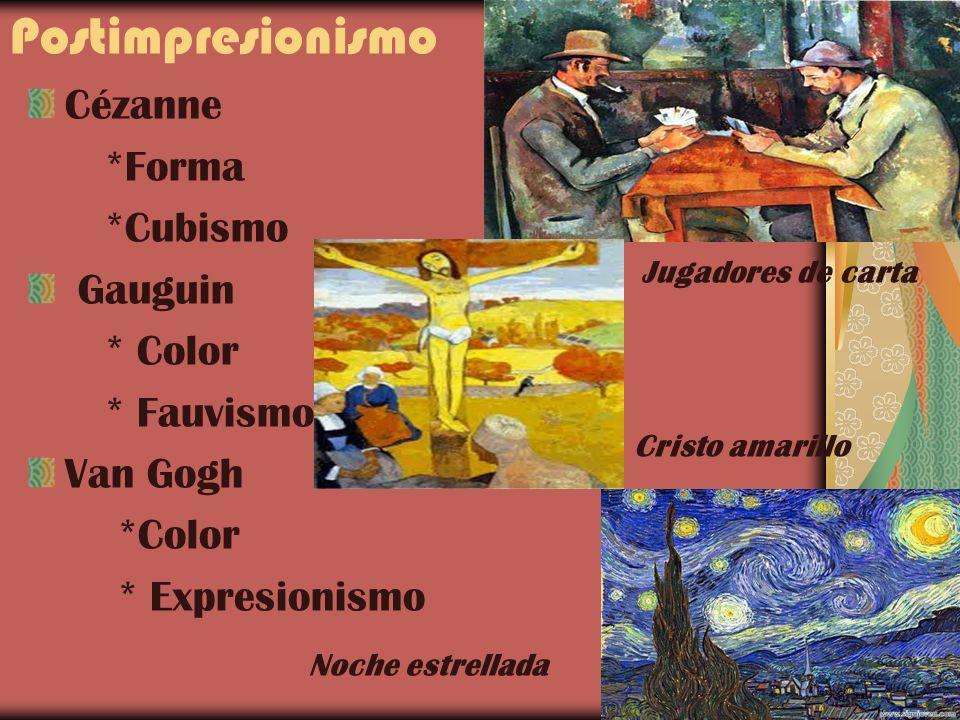 Postimpresionismo Cézanne *Forma *Cubismo Gauguin * Color * Fauvismo
