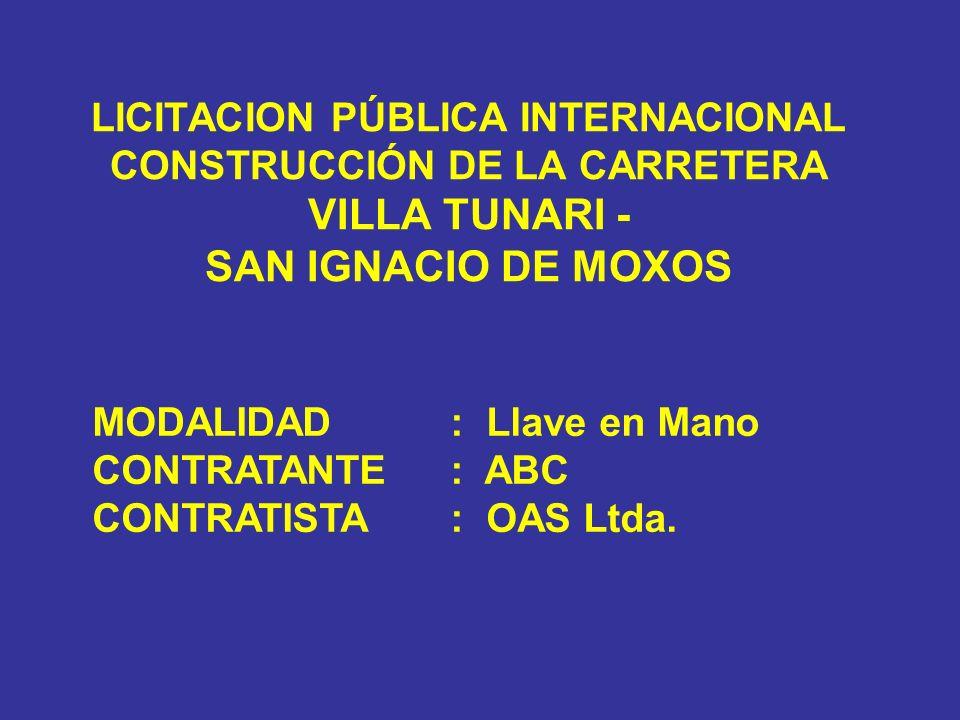 LICITACION PÚBLICA INTERNACIONAL CONSTRUCCIÓN DE LA CARRETERA VILLA TUNARI - SAN IGNACIO DE MOXOS