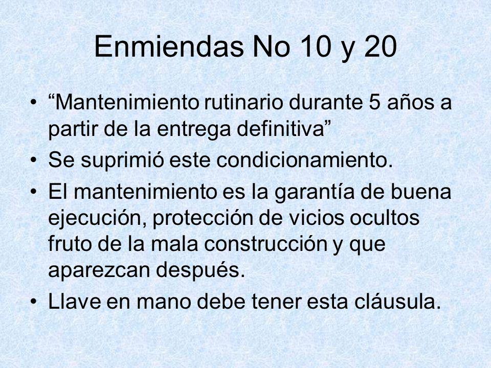 Enmiendas No 10 y 20 Mantenimiento rutinario durante 5 años a partir de la entrega definitiva Se suprimió este condicionamiento.
