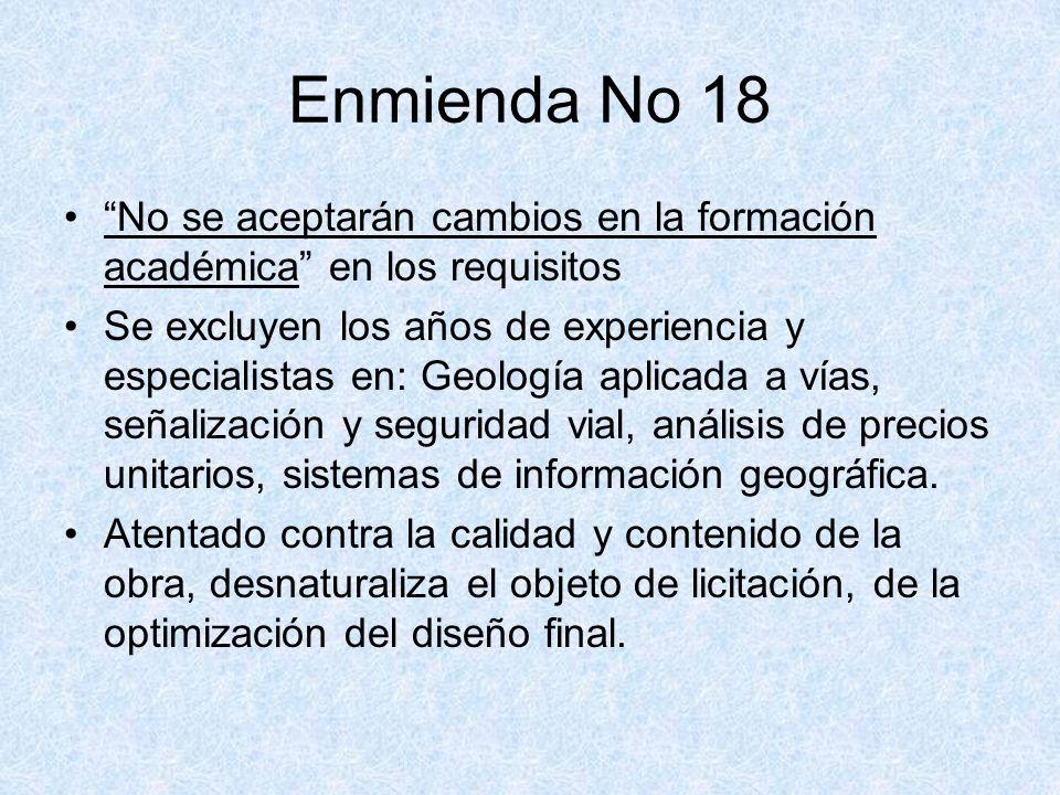Enmienda No 18 No se aceptarán cambios en la formación académica en los requisitos.