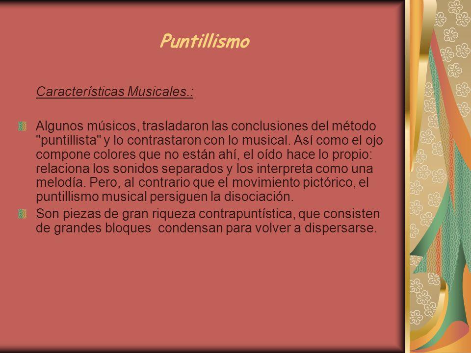 Puntillismo Características Musicales.: