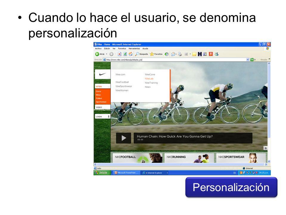 Cuando lo hace el usuario, se denomina personalización