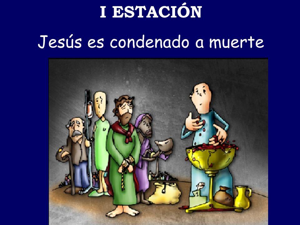 I ESTACIÓN Jesús es condenado a muerte