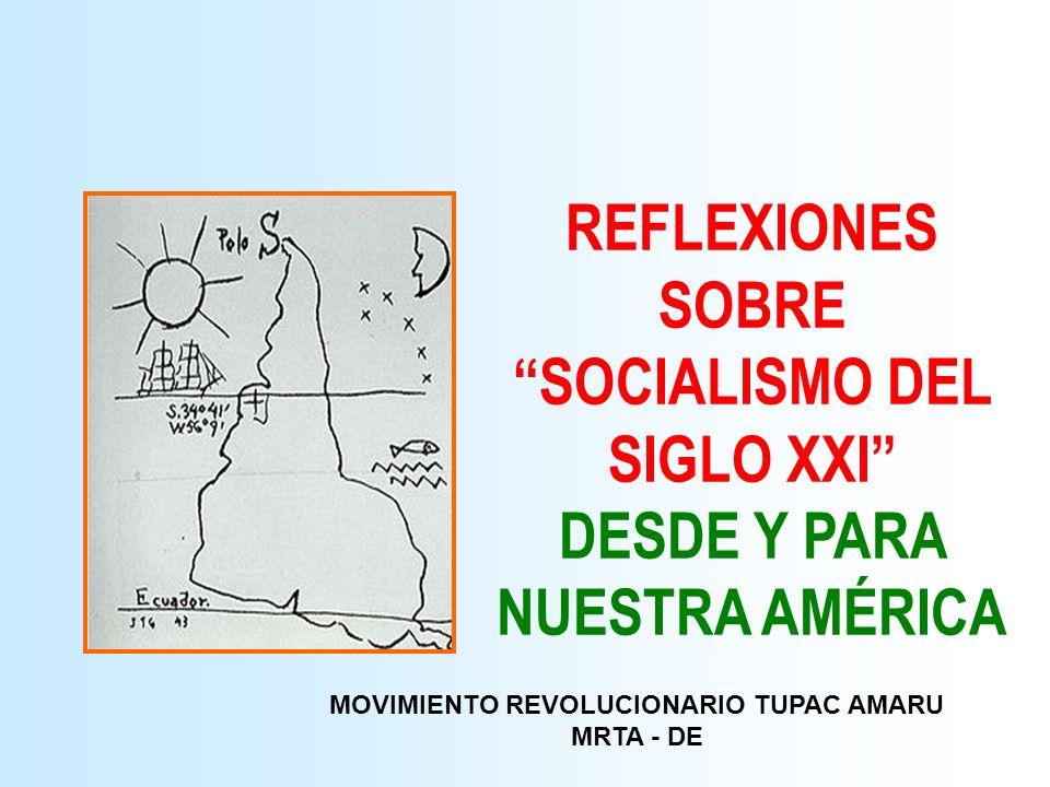 REFLEXIONES SOBRE SOCIALISMO DEL SIGLO XXI