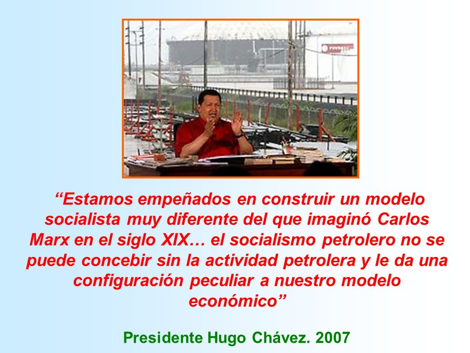 Presidente Hugo Chávez. 2007