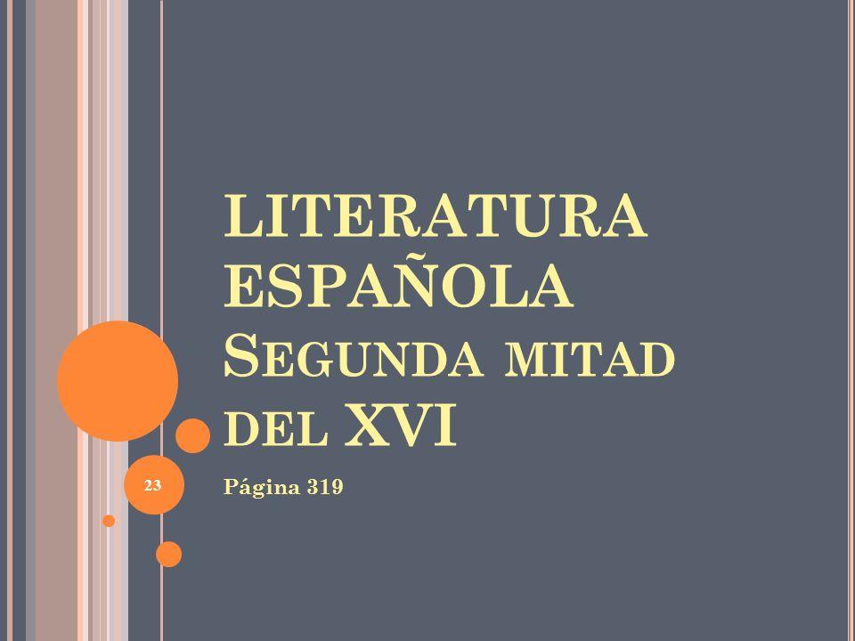LITERATURA ESPAÑOLA Segunda mitad del XVI