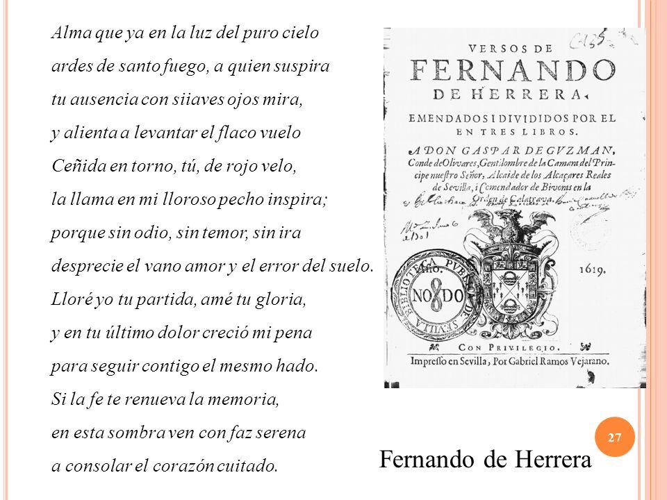 Fernando de Herrera Alma que ya en la luz del puro cielo
