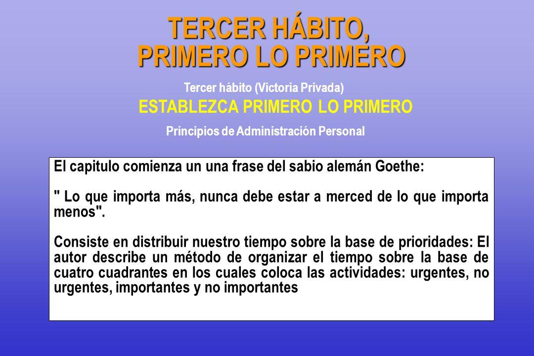 TERCER HÁBITO, PRIMERO LO PRIMERO