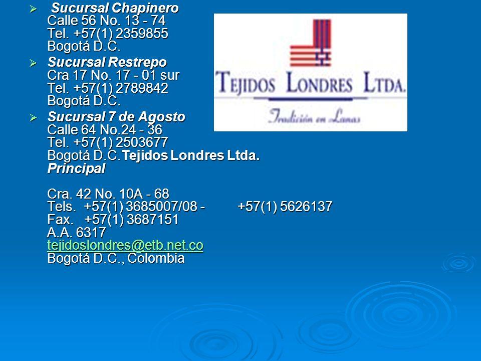 Sucursal Chapinero Calle 56 No. 13 - 74 Tel. +57(1) 2359855 Bogotá D.C.