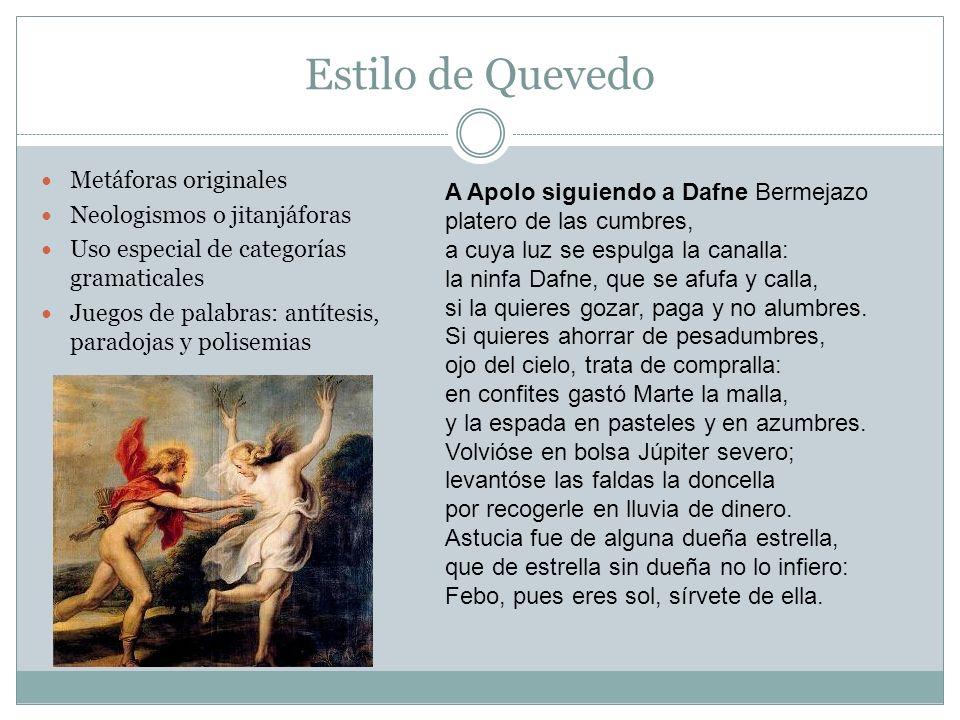 Estilo de Quevedo Metáforas originales Neologismos o jitanjáforas