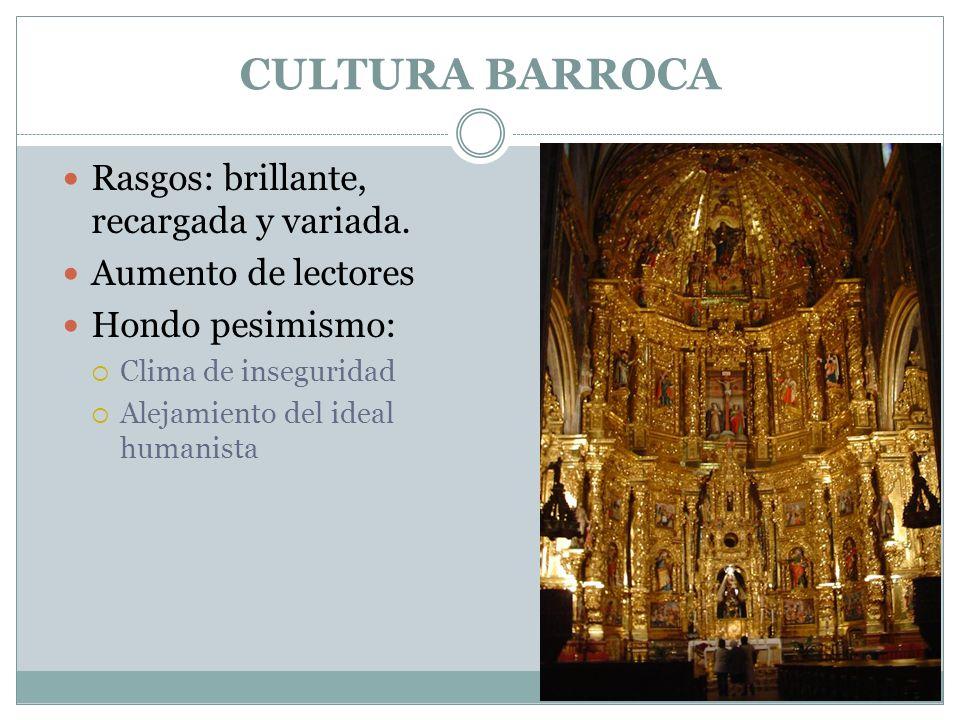 CULTURA BARROCA Rasgos: brillante, recargada y variada.