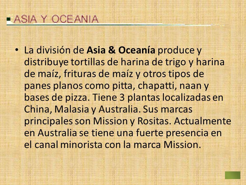 La división de Asia & Oceanía produce y distribuye tortillas de harina de trigo y harina de maíz, frituras de maíz y otros tipos de panes planos como pitta, chapatti, naan y bases de pizza.