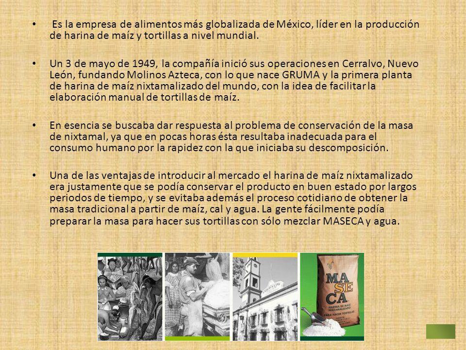 Es la empresa de alimentos más globalizada de México, líder en la producción de harina de maíz y tortillas a nivel mundial.