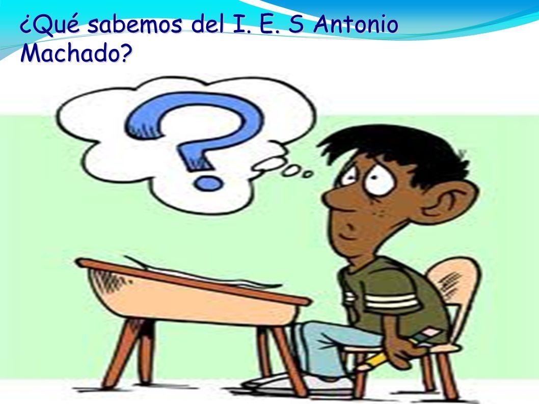 ¿Qué sabemos del I. E. S Antonio Machado