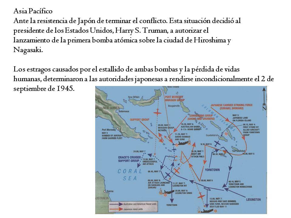 Asia Pacífico Ante la resistencia de Japón de terminar el conflicto. Esta situación decidió al.