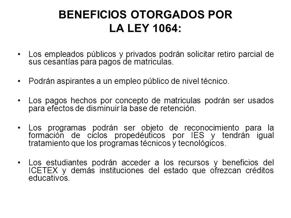 Beneficios otorgados por la ley 1064: