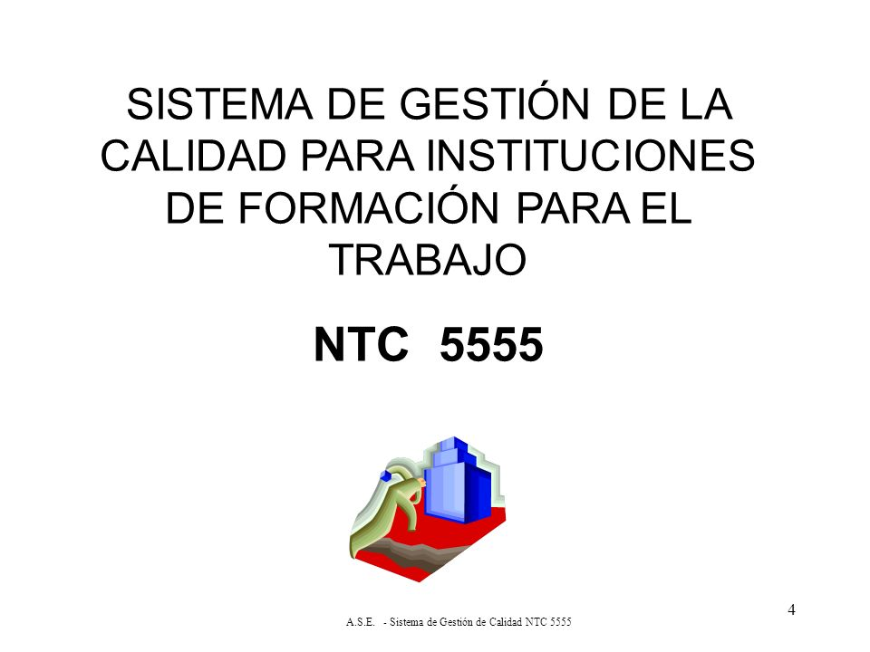 A.S.E. - Sistema de Gestión de Calidad NTC 5555